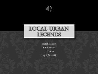 Local Urban Legends