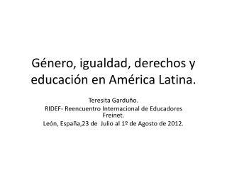 Género, igualdad, derechos y educación en América Latina.