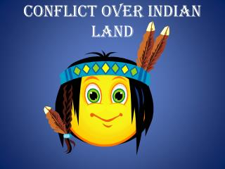Conflict over Indian Land