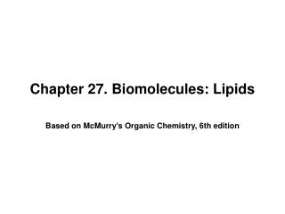 Chapter 27. Biomolecules: Lipids