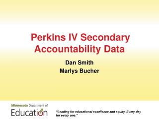 Perkins IV Secondary  Accountability Data