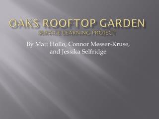 Oaks Rooftop Garden Service learning Project