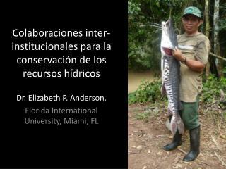 Colaboraciones  inter- institucionales para  la  conservación  de los  recursos hídricos