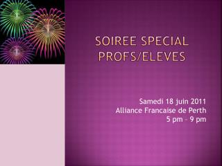 SoirEe  special profs/ eleves