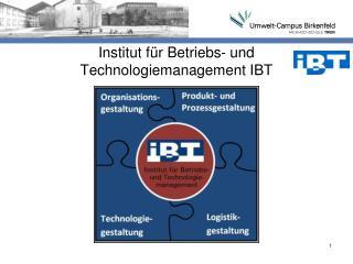 Institut für Betriebs- und Technologiemanagement IBT