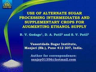 Vasantdada Sugar Institute,  Manjari Bk., Pune 412 307, India.  Author for correspondence: sanjay01356hotmail