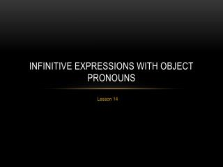 Infinitive expressions with object pronouns