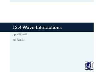 12.4 Wave Interactions