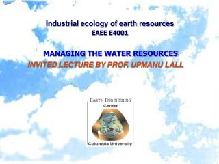 Industrial ecology of earth resources  EAEE E4001