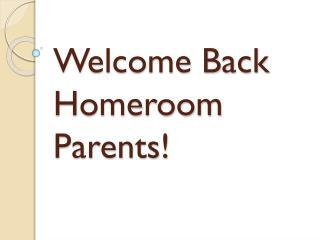 Welcome Back Homeroom Parents!