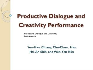 Productive Dialogue and Creativity Performance