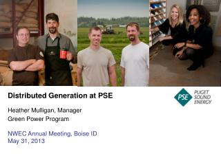 Distributed Generation at PSE Heather  Mulligan, Manager Green Power  Program