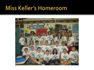 Miss Keller's Homeroom