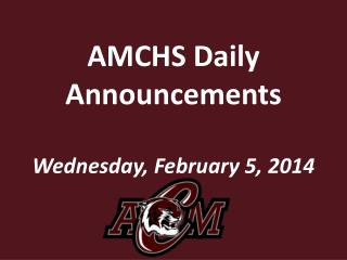 AMCHS Daily Announcements Wednesday, February 5,  2014