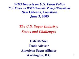 WTO Impacts on U.S. Farm Policy U.S. Views on WTO Domestic Policy Obligations New Orleans, Louisiana June 3, 2005