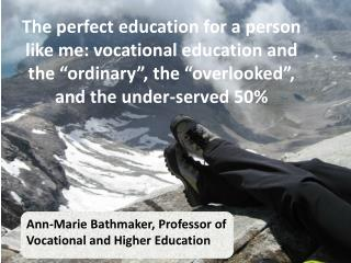 Ann-Marie  Bathmaker , Professor of Vocational and Higher Education
