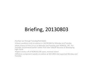 Briefing,  20130803