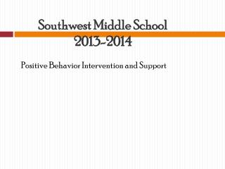 Southwest Middle School 2013-2014