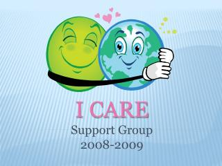 I CARE Support Group 2008-2009