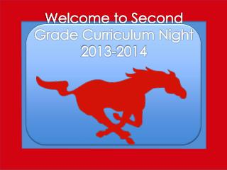 Welcome to Second Grade Curriculum Night 2013-2014