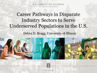 Career Pathways in Disparate Industry Sectors to Serve Underserved  Populations in the U.S.