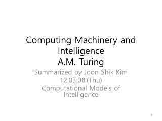 Computing Machinery and Intelligence A.M. Turing