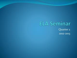 ELA Seminar