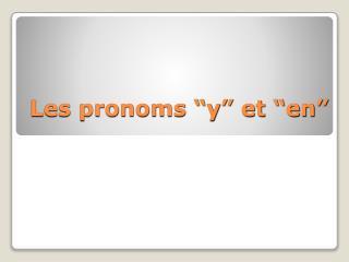 """Les pronoms """"y"""" et """"en"""""""