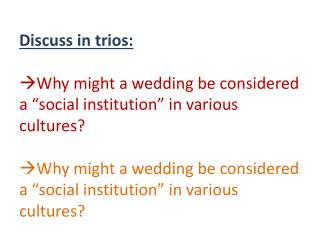 Discuss in trios : How does the media affect how we perceive weddings and marriage?