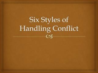 Six Styles of Handling Conflict