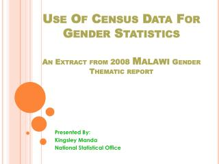 Use Of Census Data For Gender Statistics An Extract from 2008  Malawi  Gender Thematic report