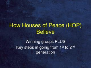 How Houses of Peace (HOP) Believe