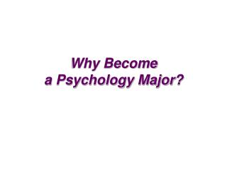 Why Become a Psychology Major