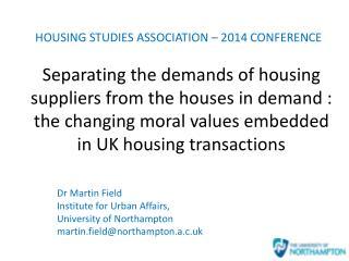 Dr Martin Field Institute for Urban Affairs,  University of Northampton