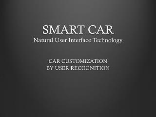 SMART CAR Natural User Interface Technology