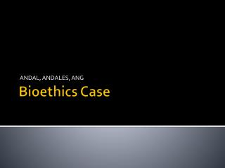 Bioethics Case