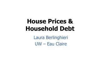 House Prices &  Household Debt