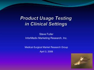 Product  Usage  Testing in Clinical Settings