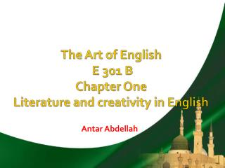 The Art of English   E 301 B Chapter One Literature and creativity in English