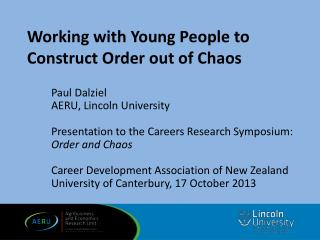 Working with Young People to Construct Order out of Chaos