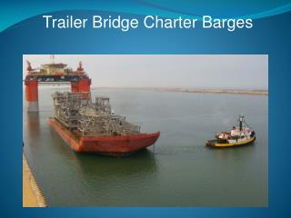Trailer Bridge Charter Barges
