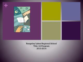 Rangeley Lakes Regional School Title 1A Program 2013-2014