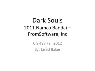 Dark Souls 2011 Namco Bandai –  FromSoftware ,  Inc