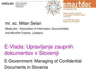 mr. sc . Milan  Selan Media.doc  -  Association of Informatics,  Documentalist