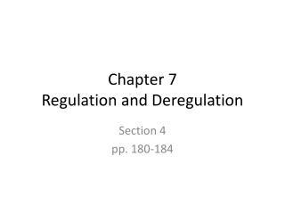Chapter 7 Regulation and Deregulation