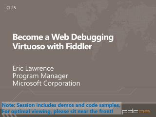 CL25: Become a Web Debugging Virtuoso with Fiddler