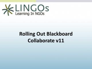 Rolling Out Blackboard Collaborate v11