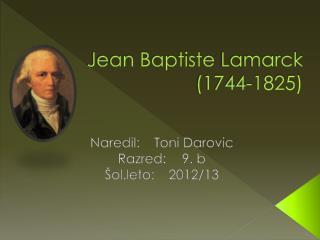 Jean Baptiste  Lamarck (1744-1825)