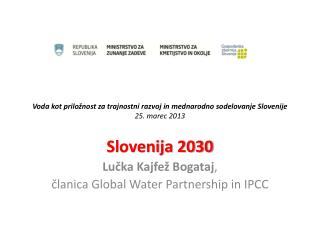Voda kot priložnost za trajnostni razvoj in mednarodno sodelovanje Slovenije 25. marec 2013