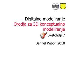 Digitalno modeliranje Orodja za 3D konceptualno modeliranje